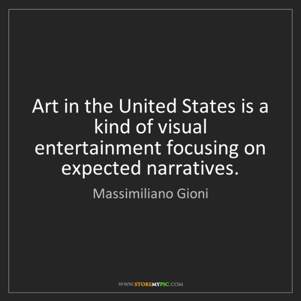 Massimiliano Gioni: Art in the United States is a kind of visual entertainment...