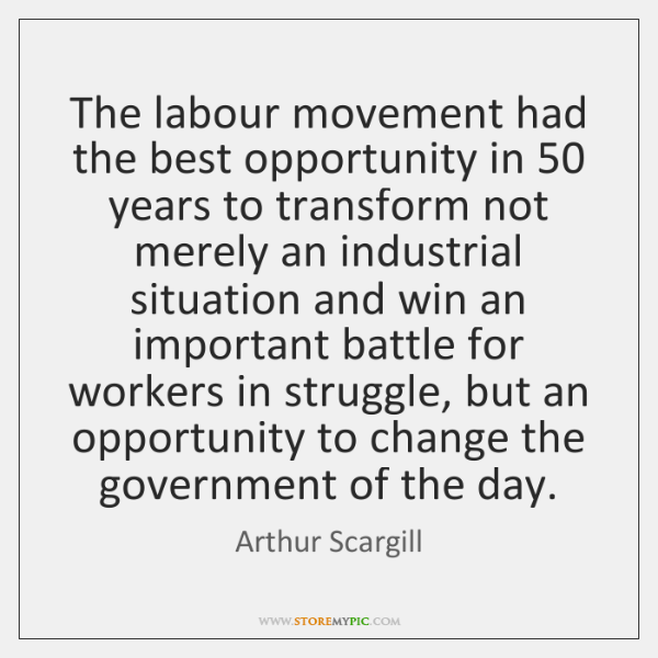 The labour movement had the best opportunity in 50 years to transform not ...