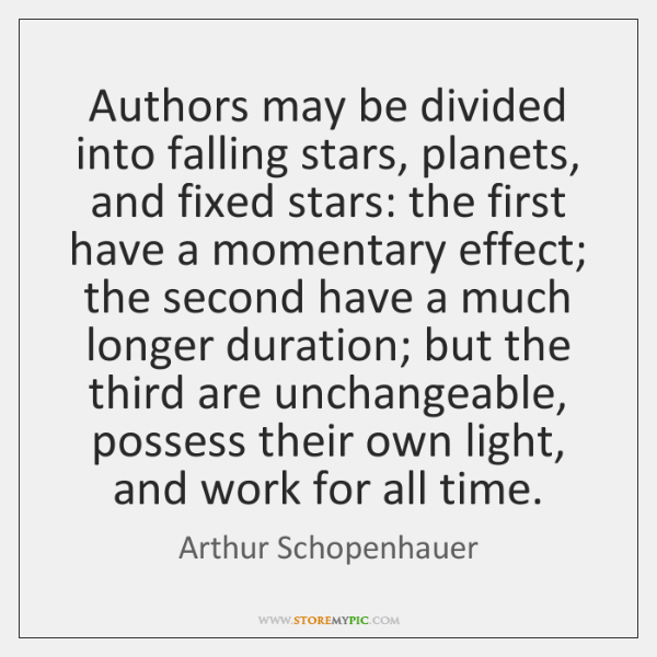 Authors may be divided into falling stars, planets, and fixed stars: the ...