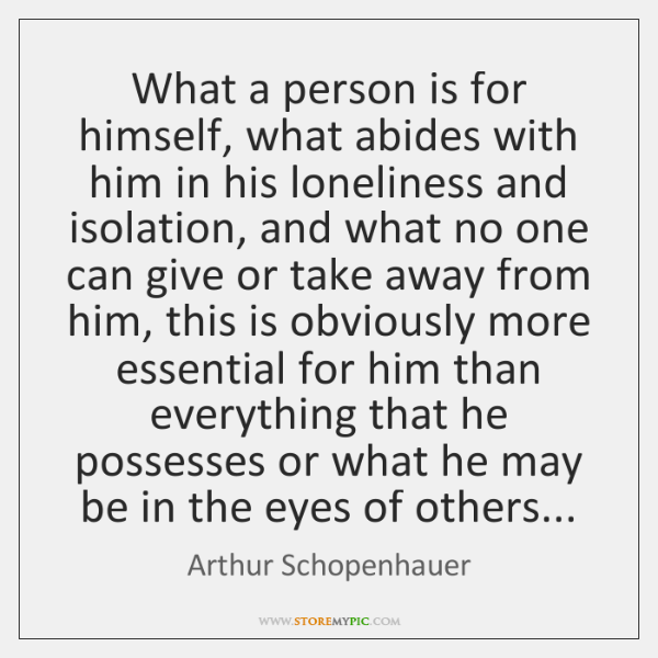 What a person is for himself, what abides with him in his ...