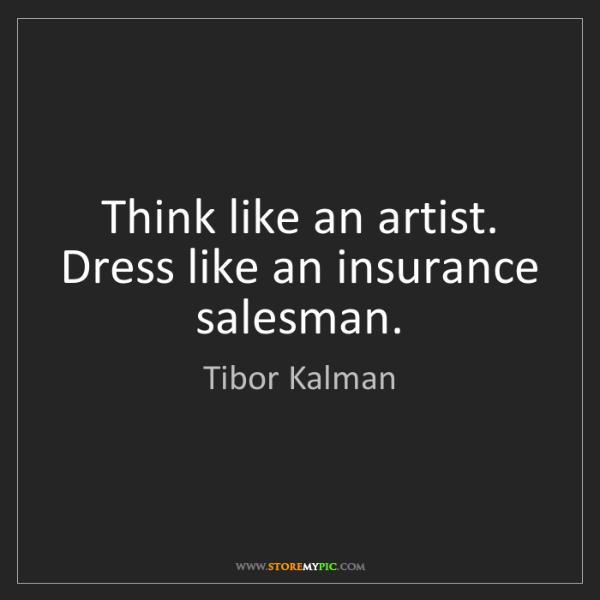 Tibor Kalman: Think like an artist. Dress like an insurance salesman.