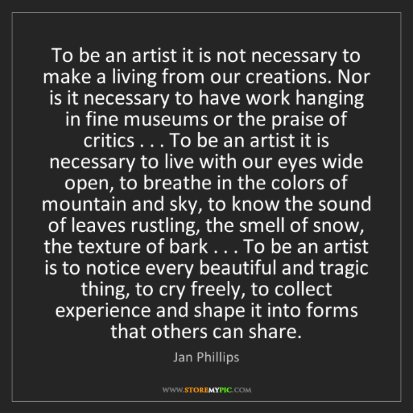 Jan Phillips: To be an artist it is not necessary to make a living...