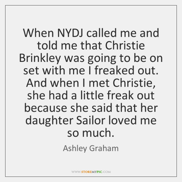 When NYDJ called me and told me that Christie Brinkley was going ...