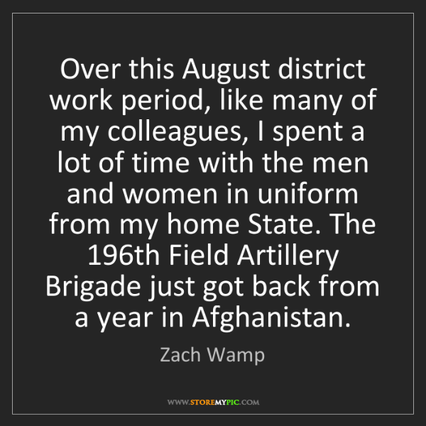 Zach Wamp: Over this August district work period, like many of my...