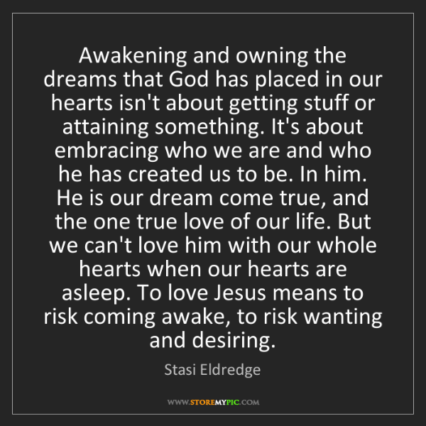 Stasi Eldredge: Awakening and owning the dreams that God has placed in...