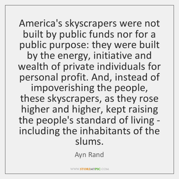America's skyscrapers were not built by public funds nor for a public ...