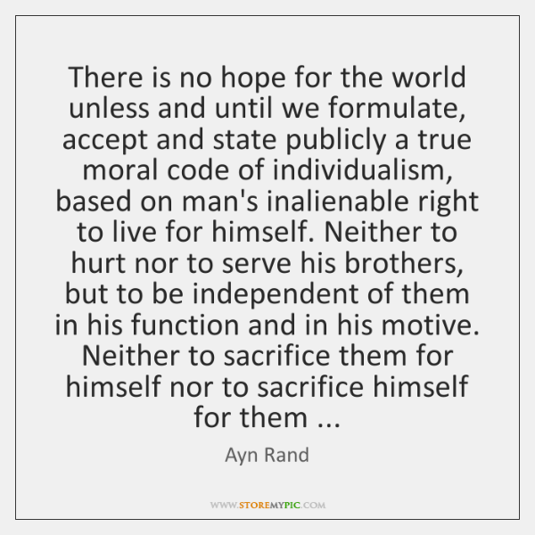 There is no hope for the world unless and until we formulate, ...