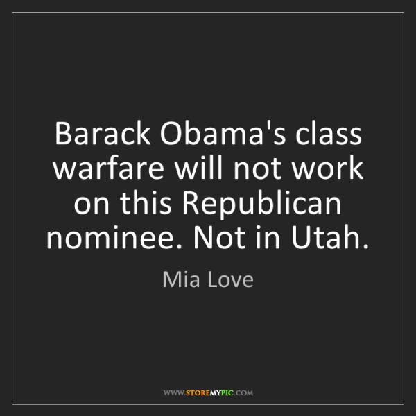 Mia Love: Barack Obama's class warfare will not work on this Republican...