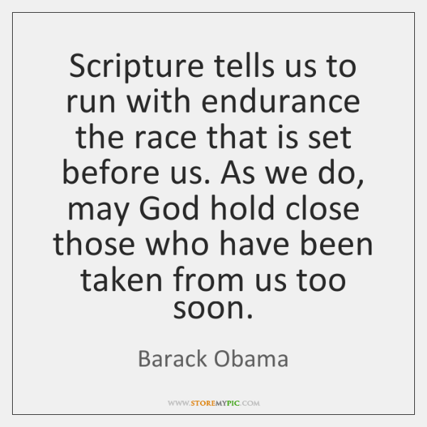 Scripture tells us to run with endurance the race that is set ...