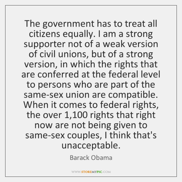 The government has to treat all citizens equally. I am a strong ...