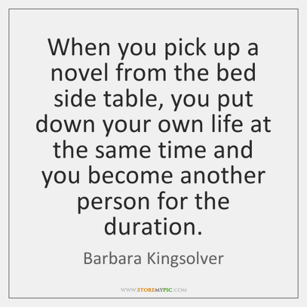 When you pick up a novel from the bed side table, you ...
