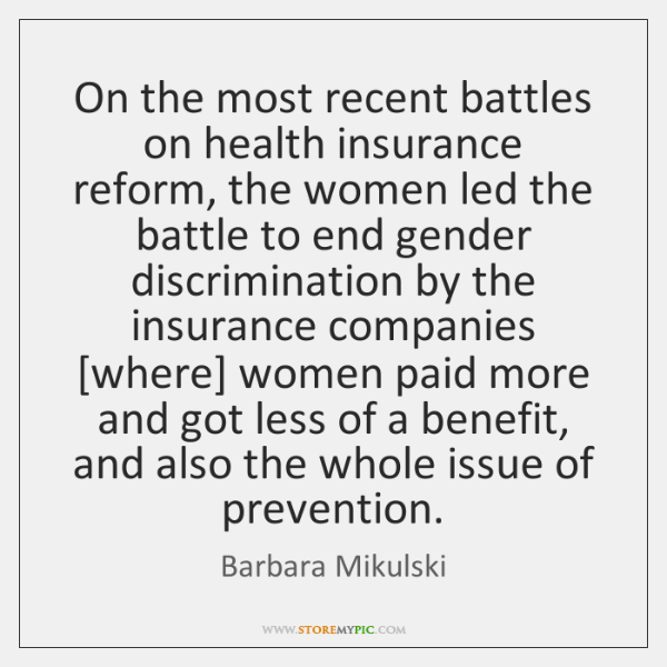 On the most recent battles on health insurance reform, the women led ...