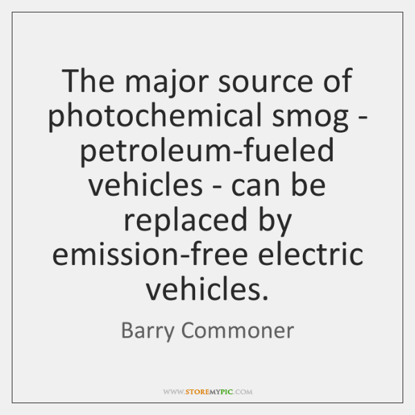 The major source of photochemical smog - petroleum-fueled vehicles - can be ...