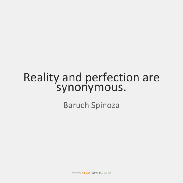 Reality and perfection are synonymous.