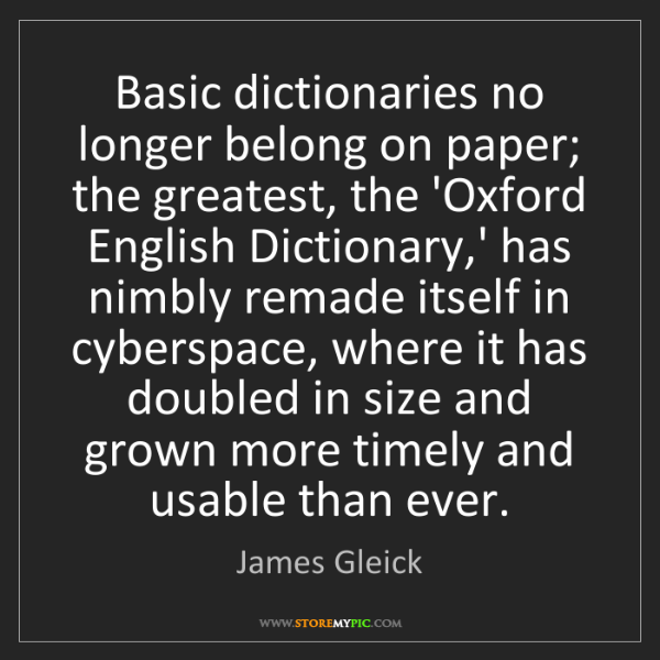 James Gleick: Basic dictionaries no longer belong on paper; the greatest,...