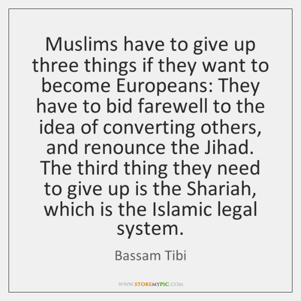 Muslims have to give up three things if they want to become ...