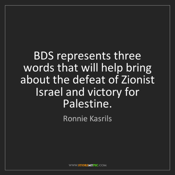 Ronnie Kasrils: BDS represents three words that will help bring about...