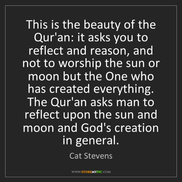 Cat Stevens: This is the beauty of the Qur'an: it asks you to reflect...