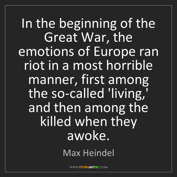 Max Heindel: In the beginning of the Great War, the emotions of Europe...