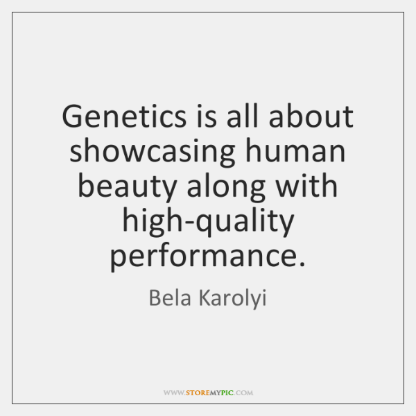 Genetics is all about showcasing human beauty along with high-quality performance.