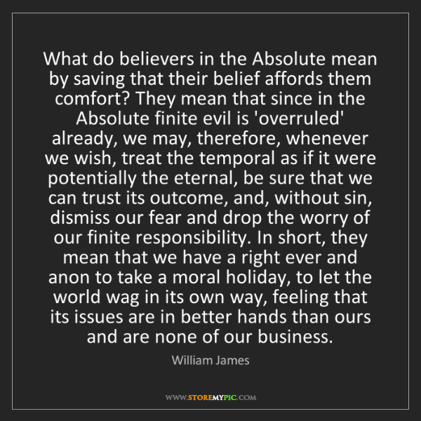 William James: What do believers in the Absolute mean by saving that...