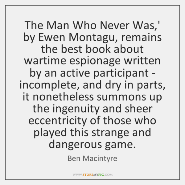 The Man Who Never Was,' by Ewen Montagu, remains the best ...