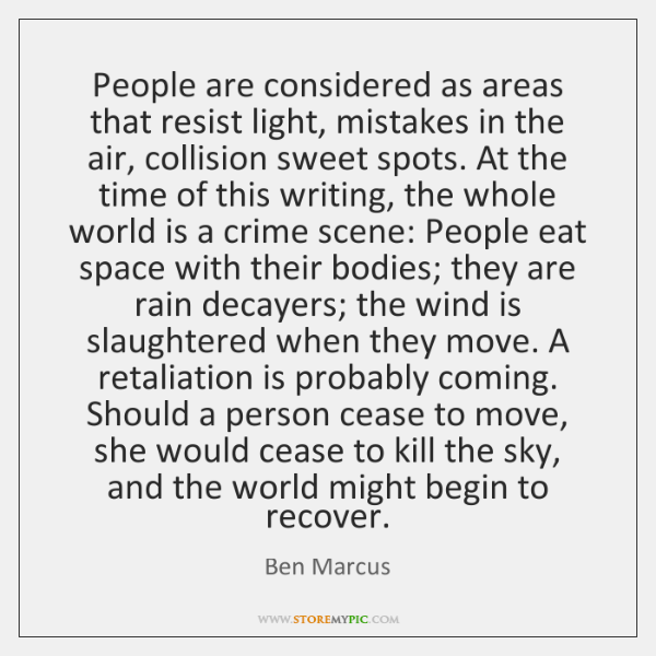 People are considered as areas that resist light, mistakes in the air, ...