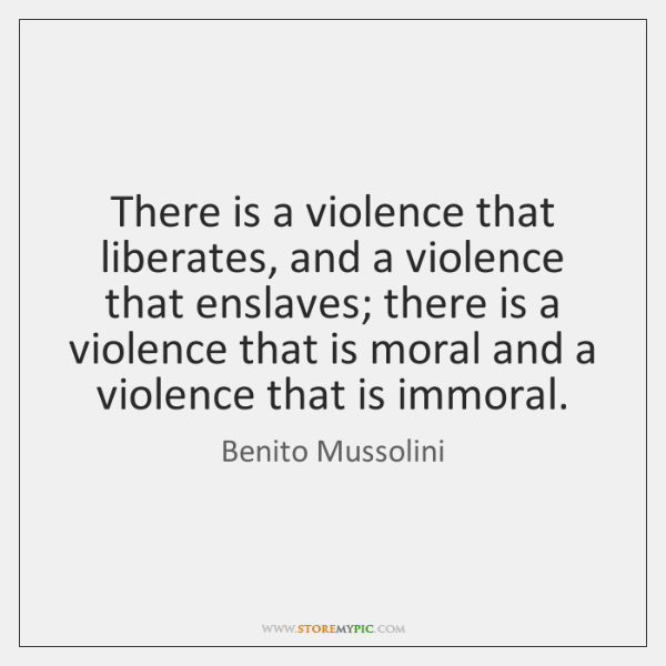There is a violence that liberates, and a violence that enslaves; there ...