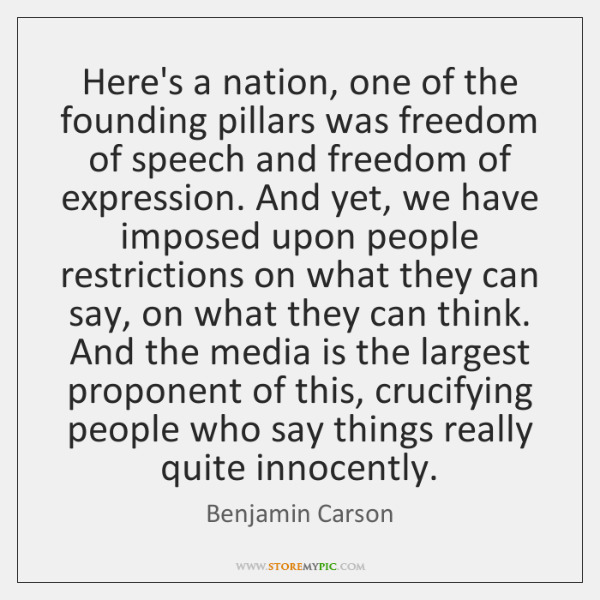Here's a nation, one of the founding pillars was freedom of speech ...