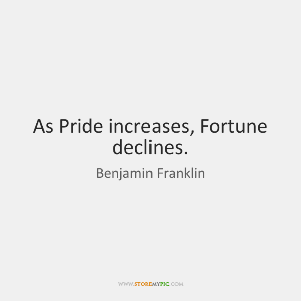 As Pride increases, Fortune declines.