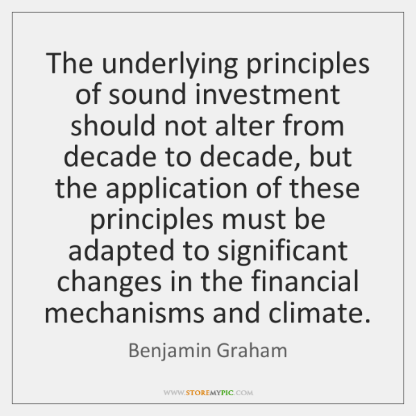 The underlying principles of sound investment should not alter from decade to ...