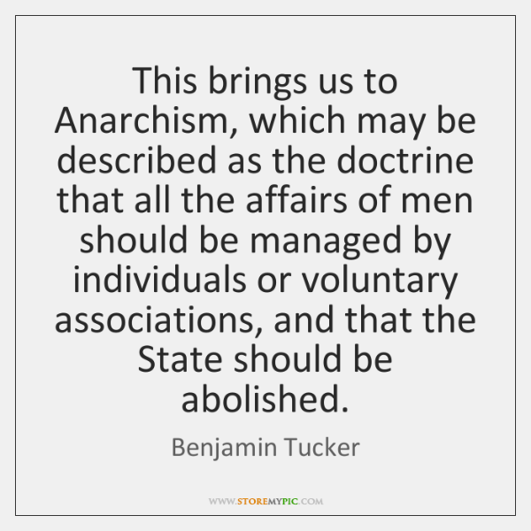 This brings us to Anarchism, which may be described as the doctrine ...