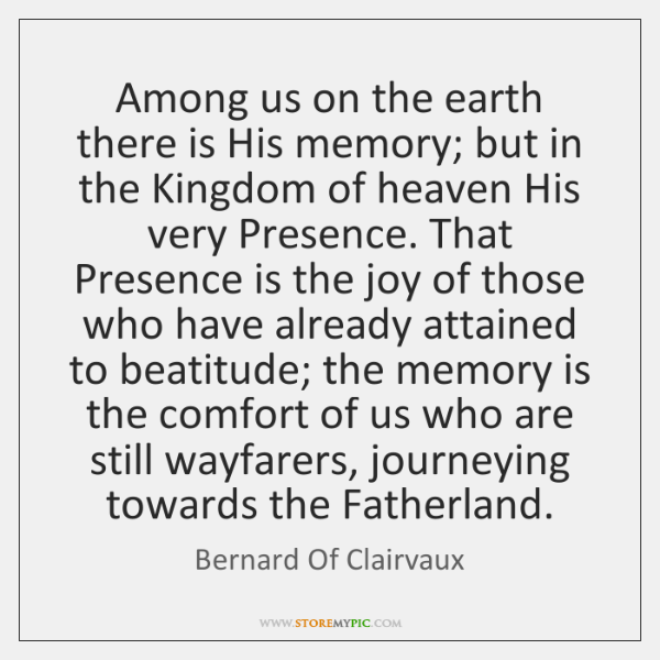 Among us on the earth there is His memory; but in the ...