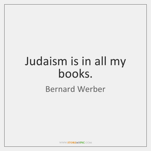 Judaism is in all my books.