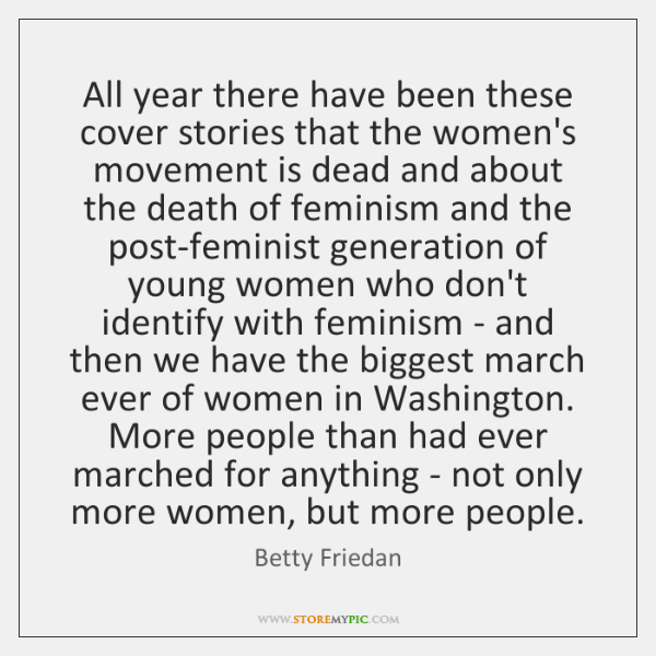 All year there have been these cover stories that the women's movement ...