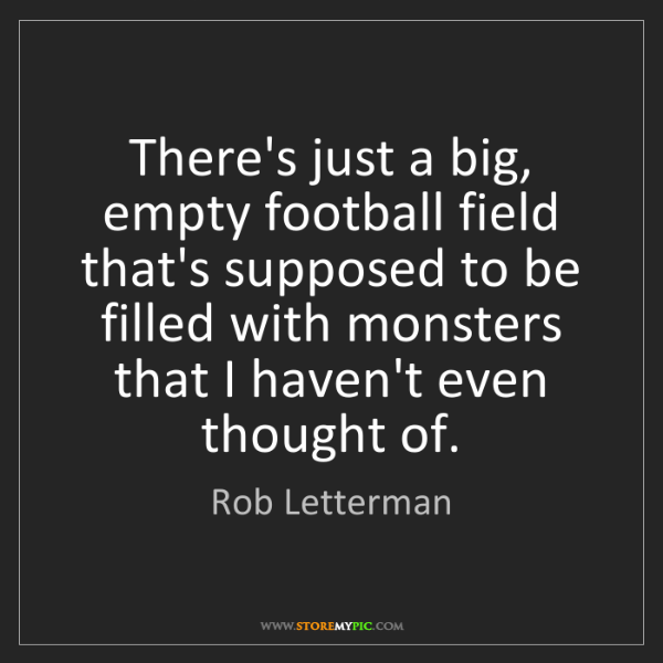 Rob Letterman: There's just a big, empty football field that's supposed...