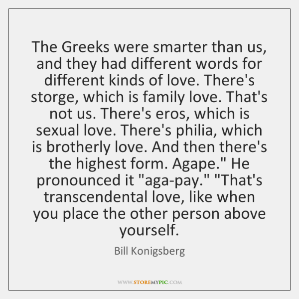 The Greeks were smarter than us, and they had different words for ...
