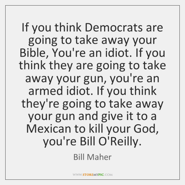 If you think Democrats are going to take away your Bible, You're ...