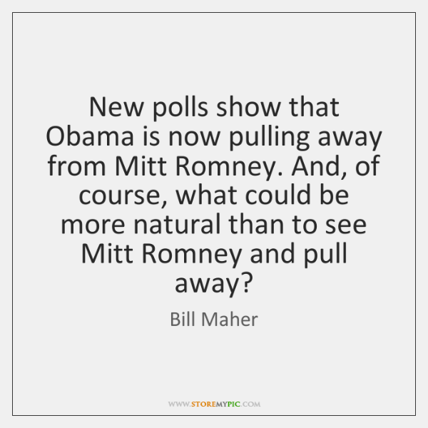 New polls show that Obama is now pulling away from Mitt Romney. ...