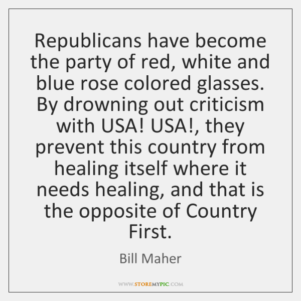 Republicans have become the party of red, white and blue rose colored ...