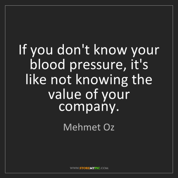 Mehmet Oz: If you don't know your blood pressure, it's like not...