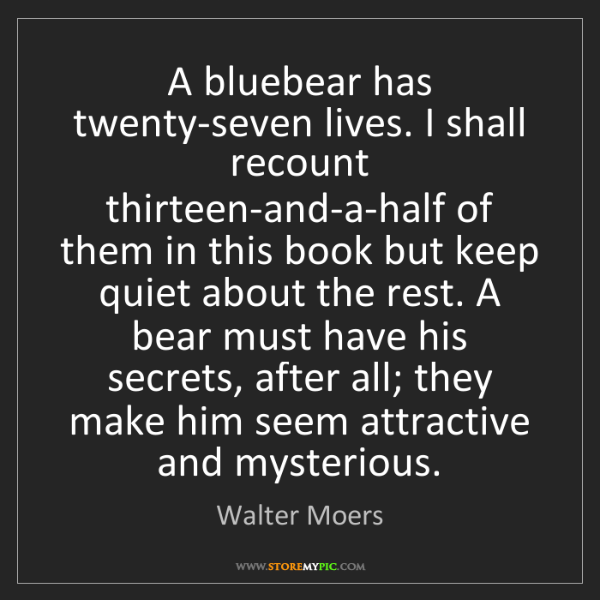 Walter Moers: A bluebear has twenty-seven lives. I shall recount thirteen-and-a-half...