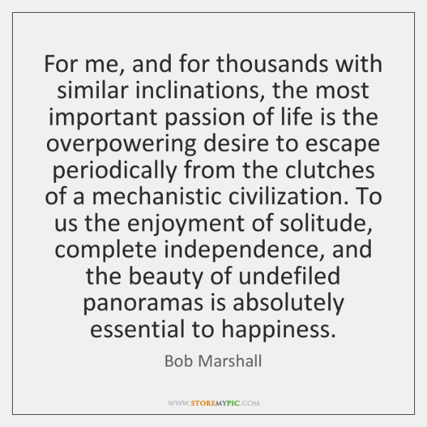 For me, and for thousands with similar inclinations, the most important passion ...