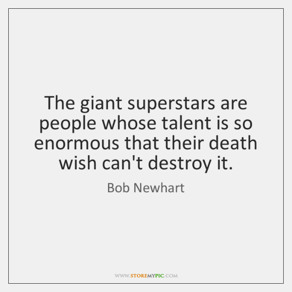 The giant superstars are people whose talent is so enormous that their ...