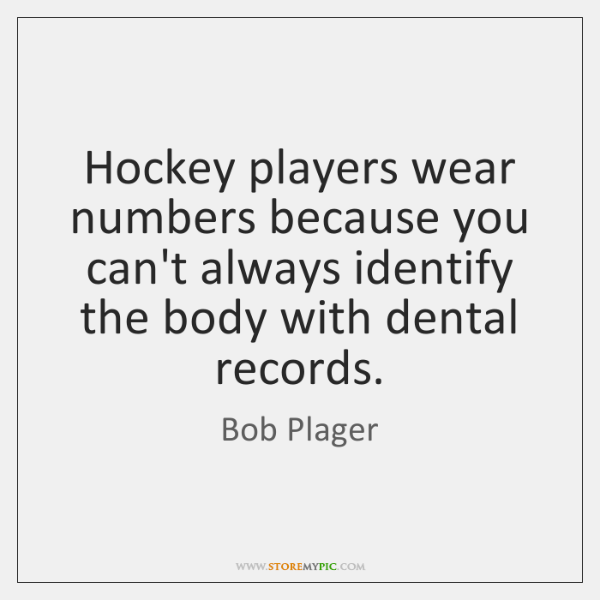 Hockey players wear numbers because you can't always identify the body with ...