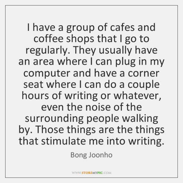 I have a group of cafes and coffee shops that I go ...