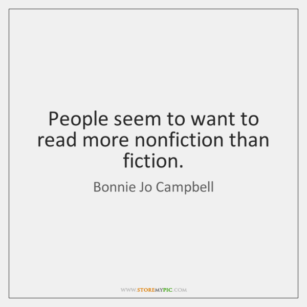 People seem to want to read more nonfiction than fiction.