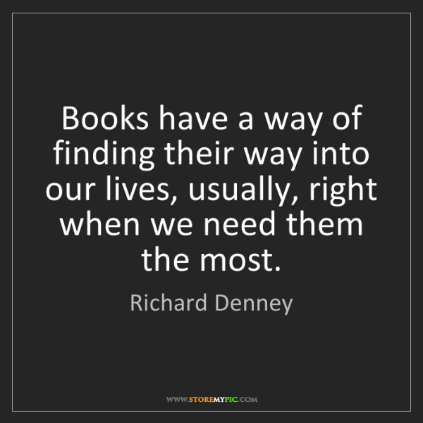 Richard Denney: Books have a way of finding their way into our lives,...