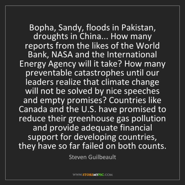 Steven Guilbeault: Bopha, Sandy, floods in Pakistan, droughts in China......
