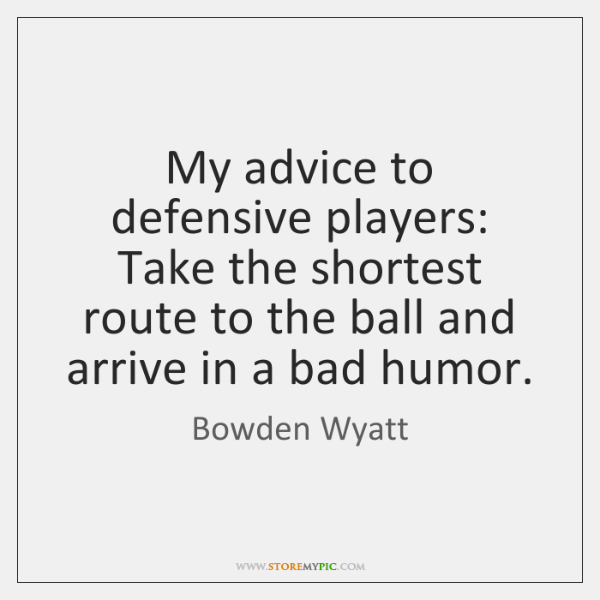 My advice to defensive players: Take the shortest route to the ball ...